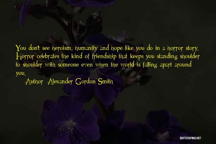 Horror Quotes By Alexander Gordon Smith
