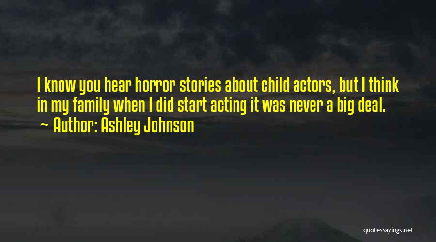Horror Quotes By Ashley Johnson