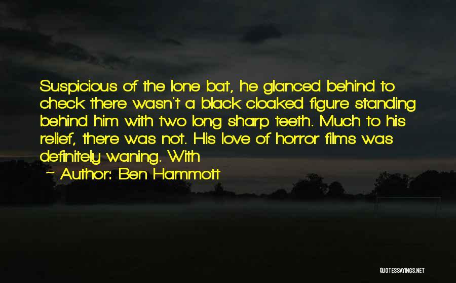 Horror Quotes By Ben Hammott