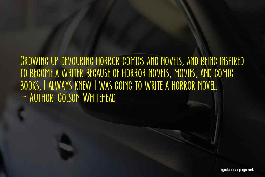 Horror Quotes By Colson Whitehead