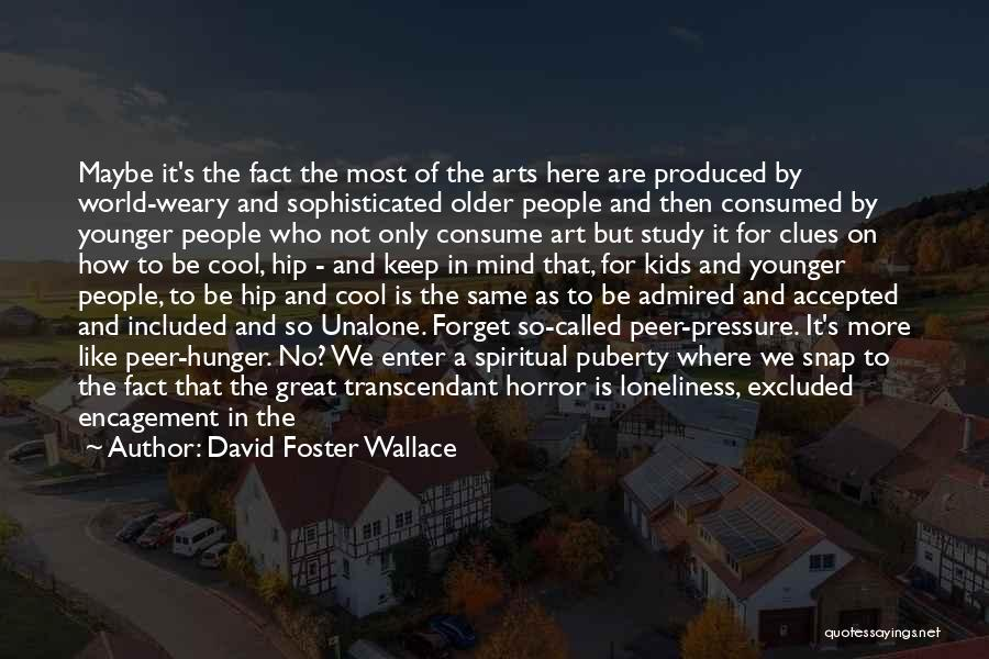 Horror Quotes By David Foster Wallace