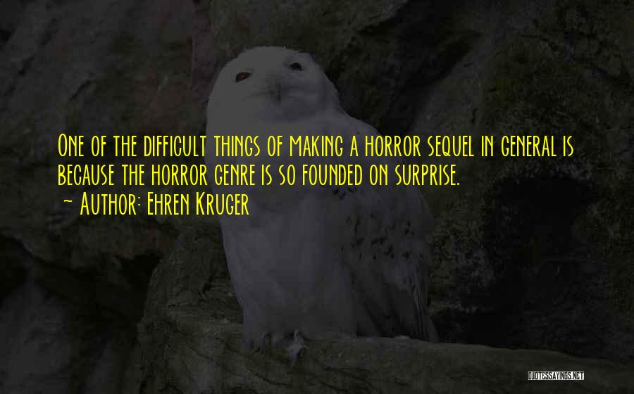 Horror Quotes By Ehren Kruger