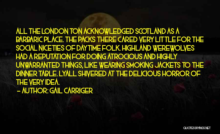Horror Quotes By Gail Carriger