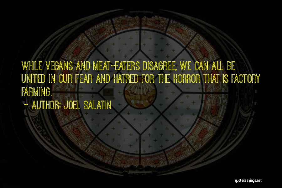 Horror Quotes By Joel Salatin