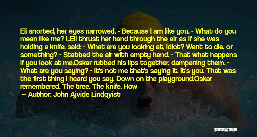 Horror Quotes By John Ajvide Lindqvist