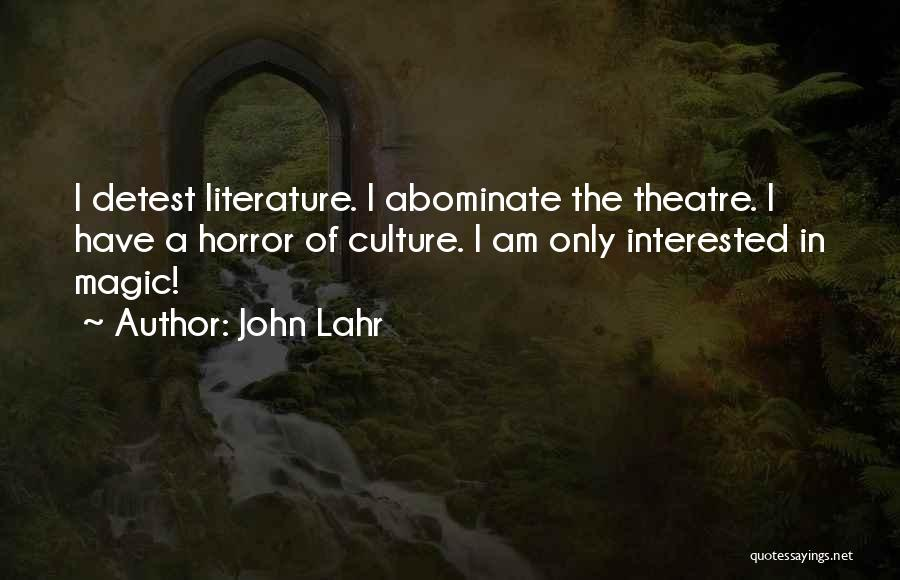 Horror Quotes By John Lahr