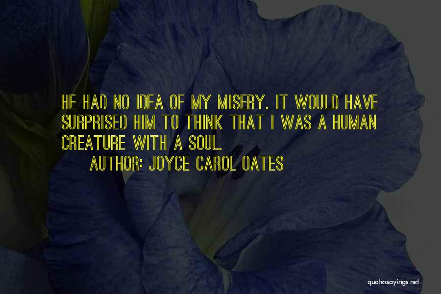 Horror Quotes By Joyce Carol Oates