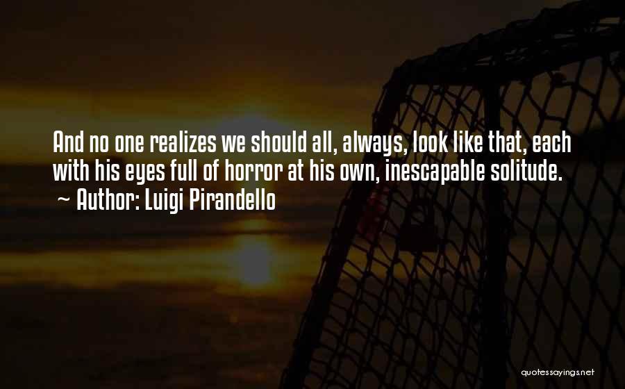 Horror Quotes By Luigi Pirandello