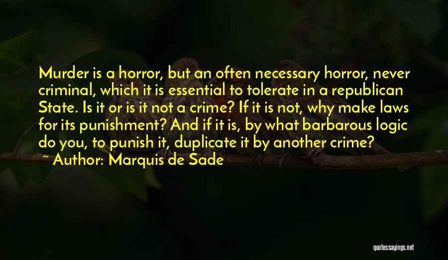 Horror Quotes By Marquis De Sade