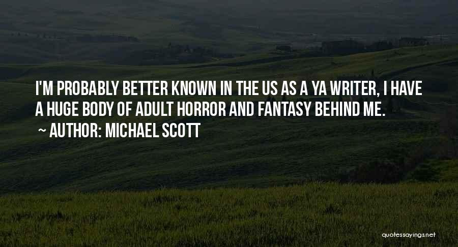 Horror Quotes By Michael Scott