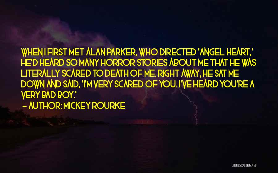 Horror Quotes By Mickey Rourke