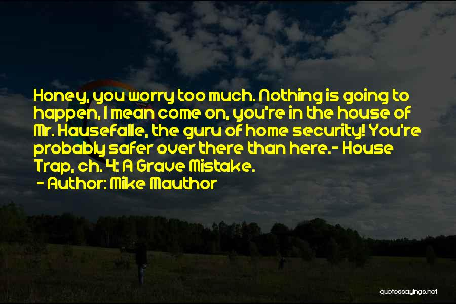 Horror Quotes By Mike Mauthor