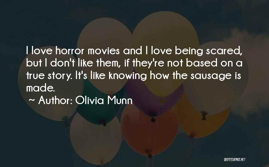 Horror Quotes By Olivia Munn