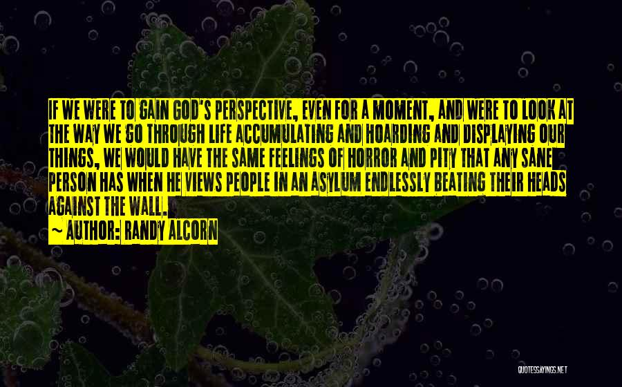 Horror Quotes By Randy Alcorn