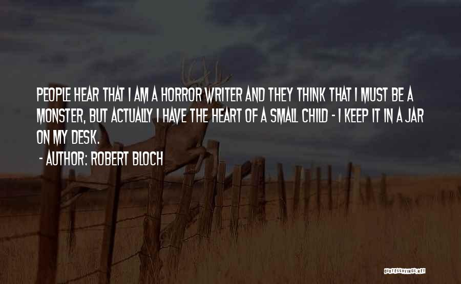 Horror Quotes By Robert Bloch