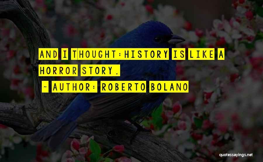 Horror Quotes By Roberto Bolano