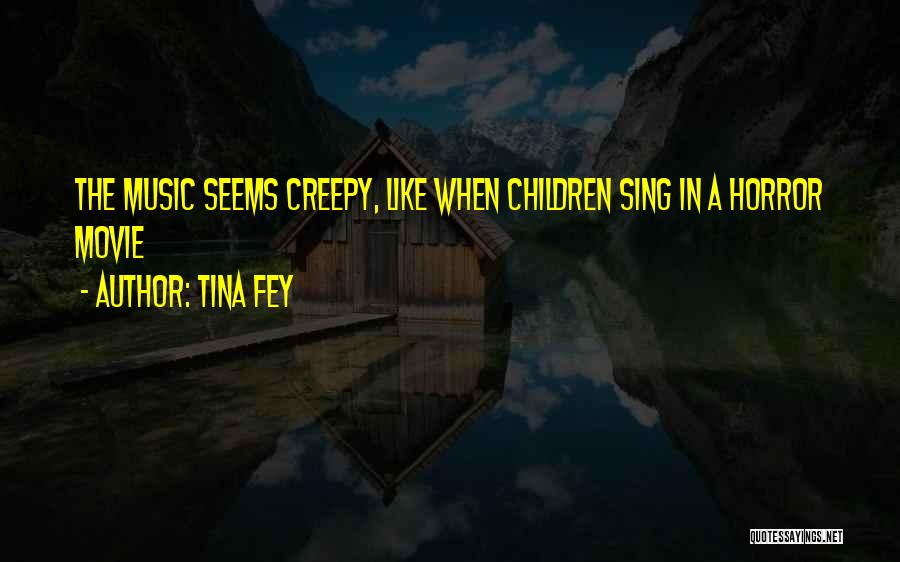 Horror Quotes By Tina Fey