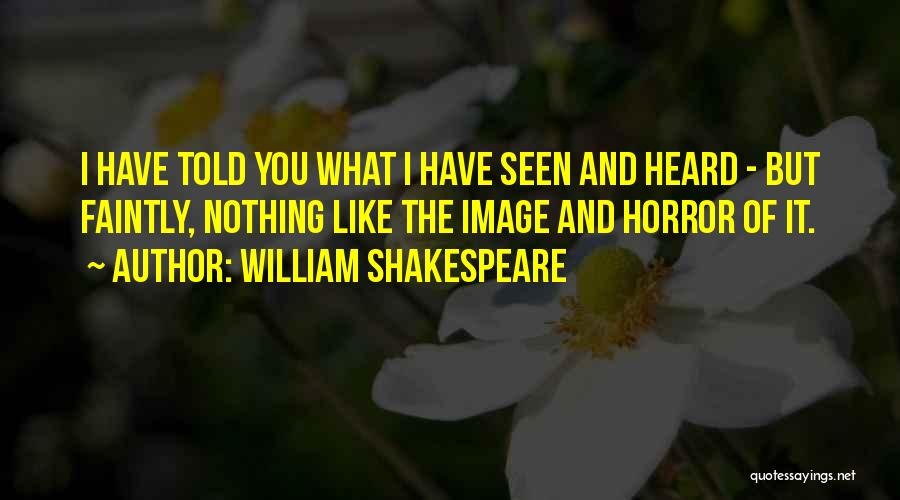Horror Quotes By William Shakespeare