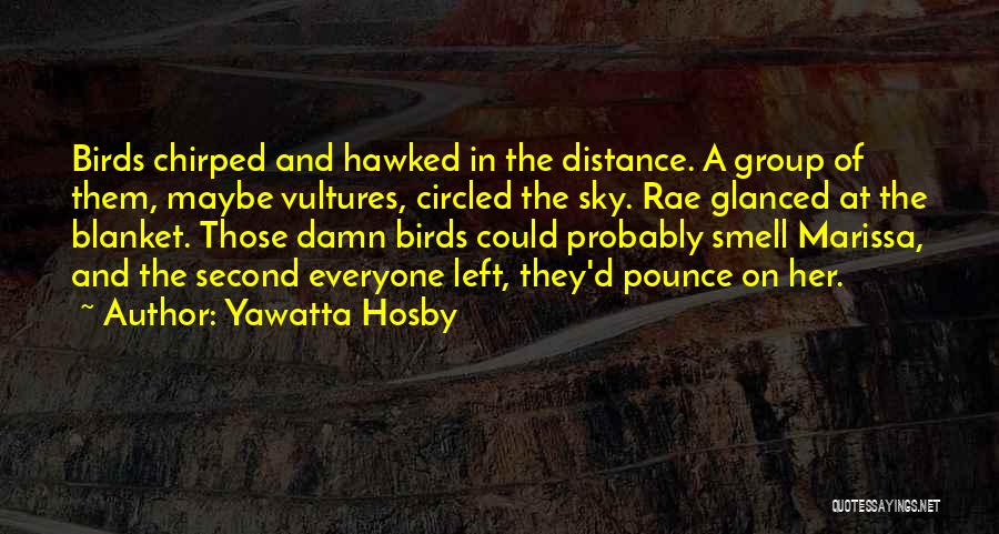Horror Quotes By Yawatta Hosby