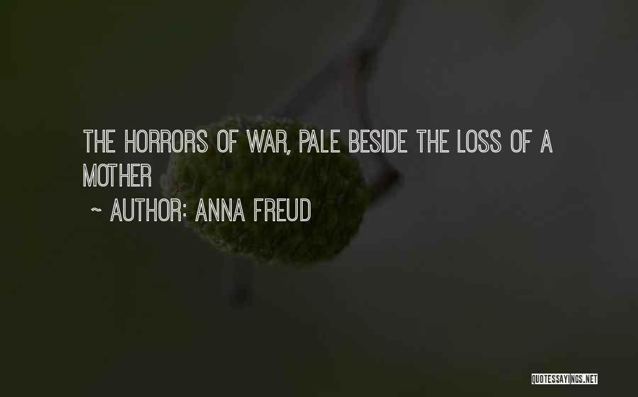 Horrors Of War Quotes By Anna Freud
