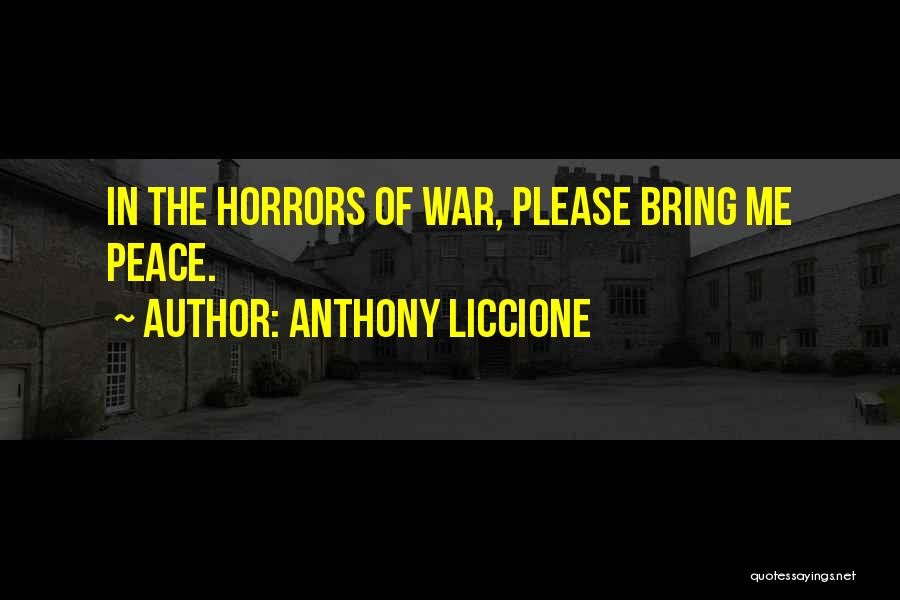 Horrors Of War Quotes By Anthony Liccione
