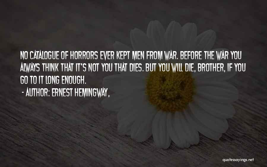 Horrors Of War Quotes By Ernest Hemingway,