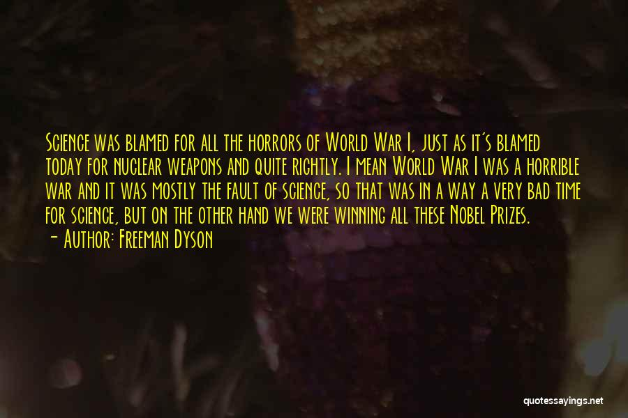 Horrors Of War Quotes By Freeman Dyson