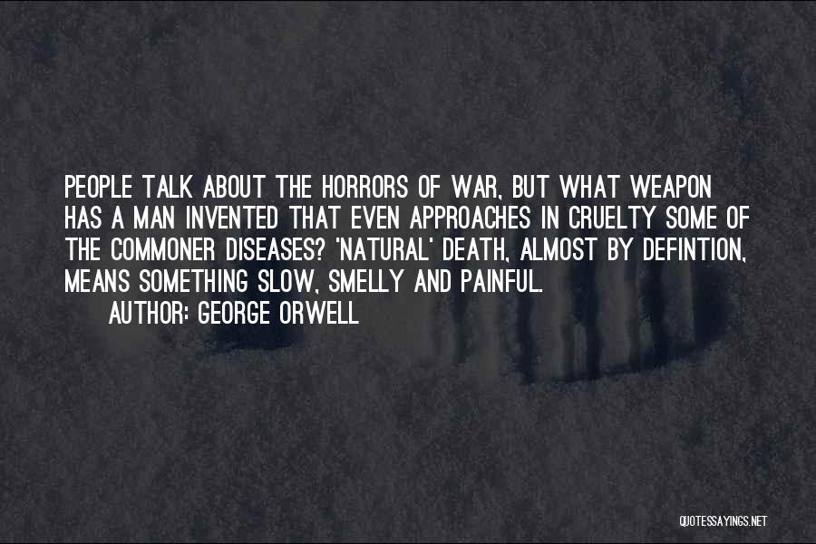 Horrors Of War Quotes By George Orwell