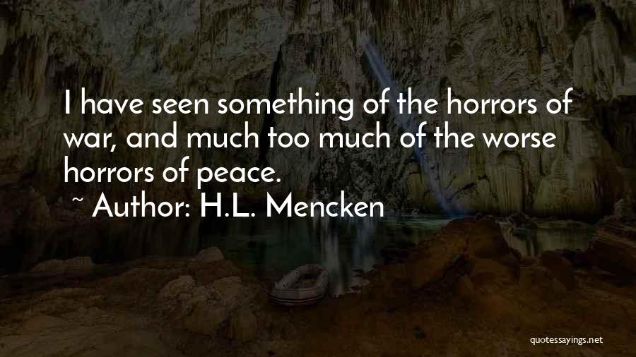 Horrors Of War Quotes By H.L. Mencken