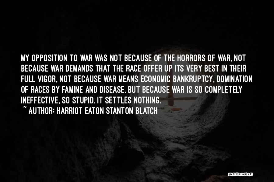Horrors Of War Quotes By Harriot Eaton Stanton Blatch