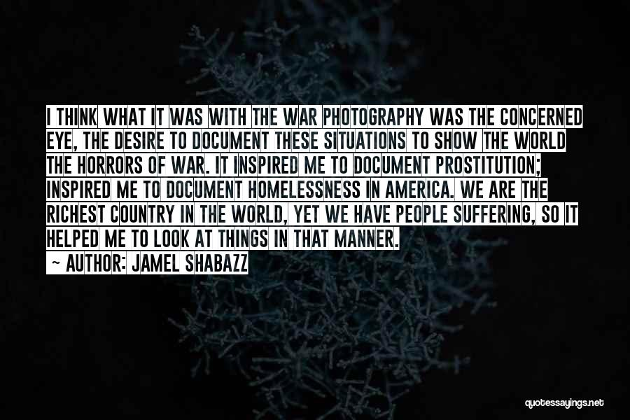 Horrors Of War Quotes By Jamel Shabazz