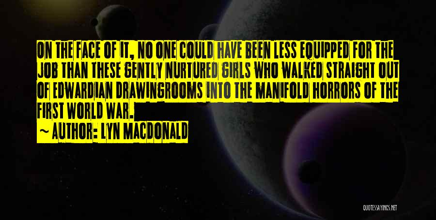 Horrors Of War Quotes By Lyn Macdonald