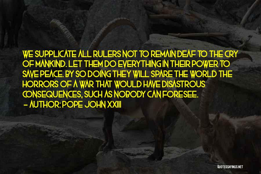 Horrors Of War Quotes By Pope John XXIII