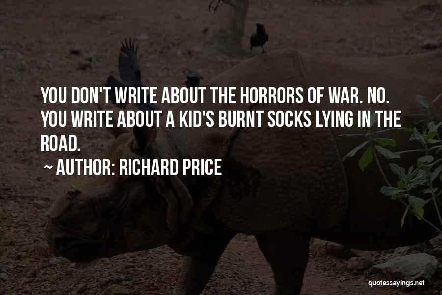 Horrors Of War Quotes By Richard Price