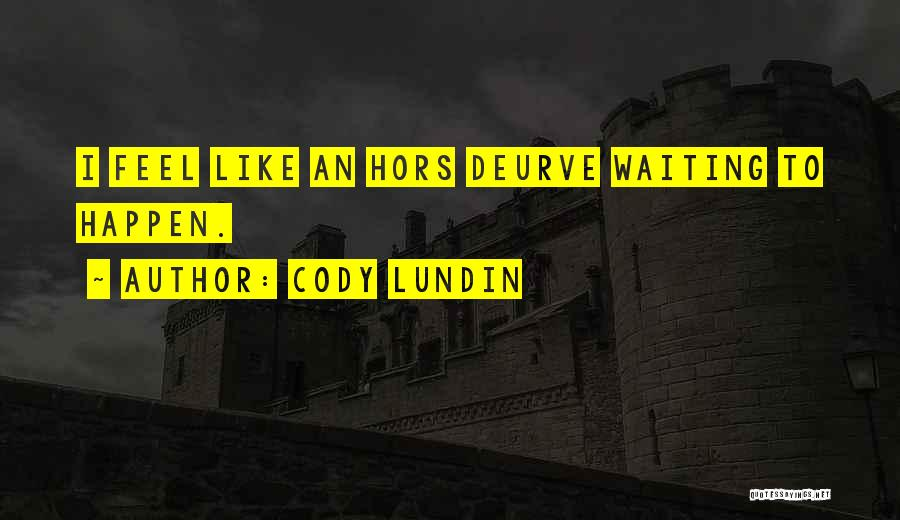 Hors D'oeuvre Quotes By Cody Lundin
