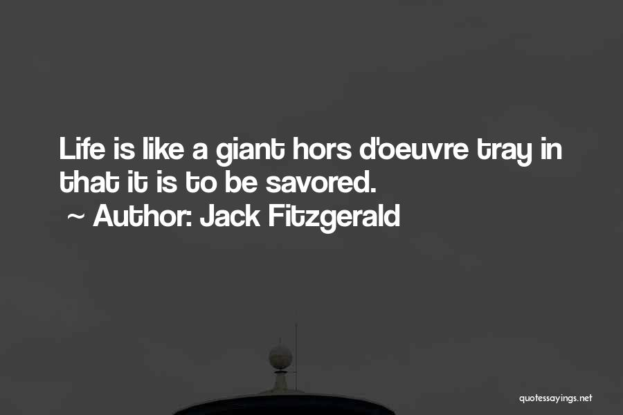 Hors D'oeuvre Quotes By Jack Fitzgerald