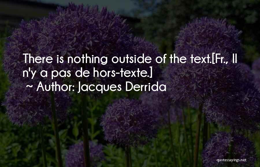 Hors D'oeuvre Quotes By Jacques Derrida
