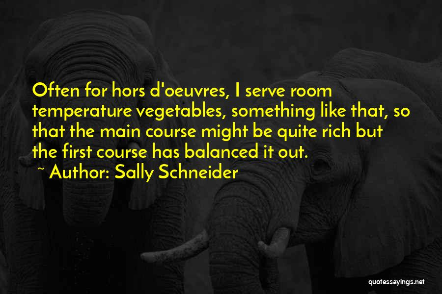 Hors D'oeuvre Quotes By Sally Schneider