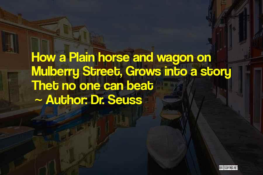 Horse And Wagon Quotes By Dr. Seuss