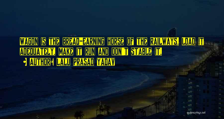 Horse And Wagon Quotes By Lalu Prasad Yadav