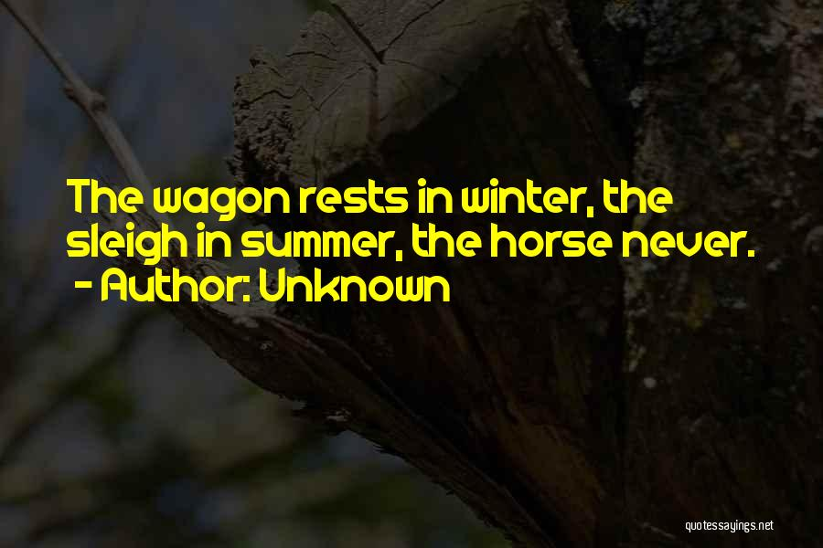 Horse And Wagon Quotes By Unknown