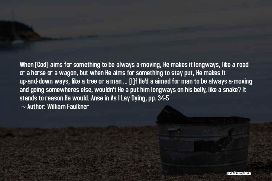 Horse And Wagon Quotes By William Faulkner