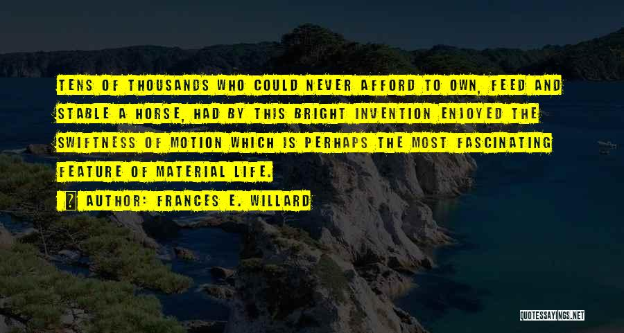Horse Feed Quotes By Frances E. Willard