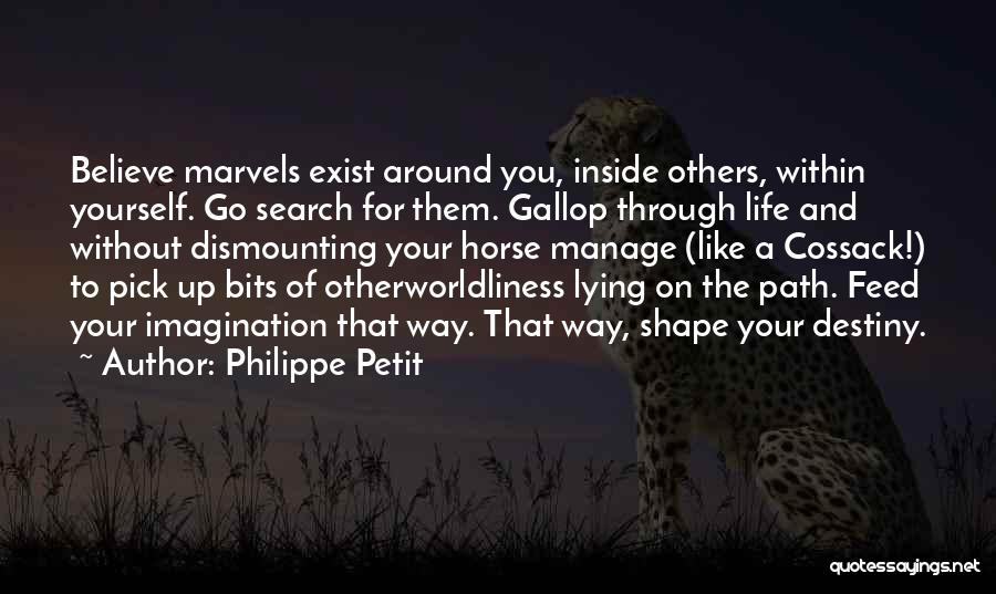 Horse Feed Quotes By Philippe Petit