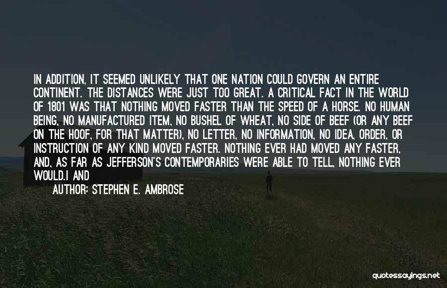 Horse Hoof Quotes By Stephen E. Ambrose
