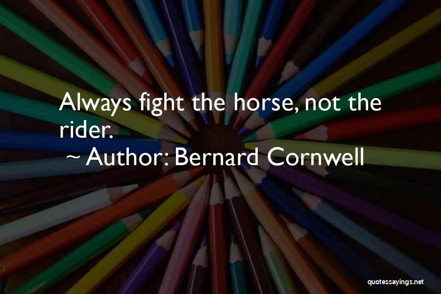 Horse Rider Quotes By Bernard Cornwell