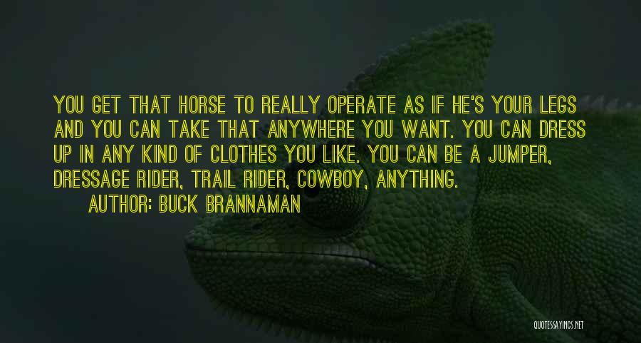 Horse Rider Quotes By Buck Brannaman