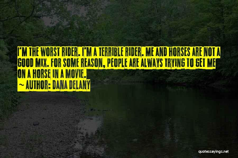 Horse Rider Quotes By Dana Delany
