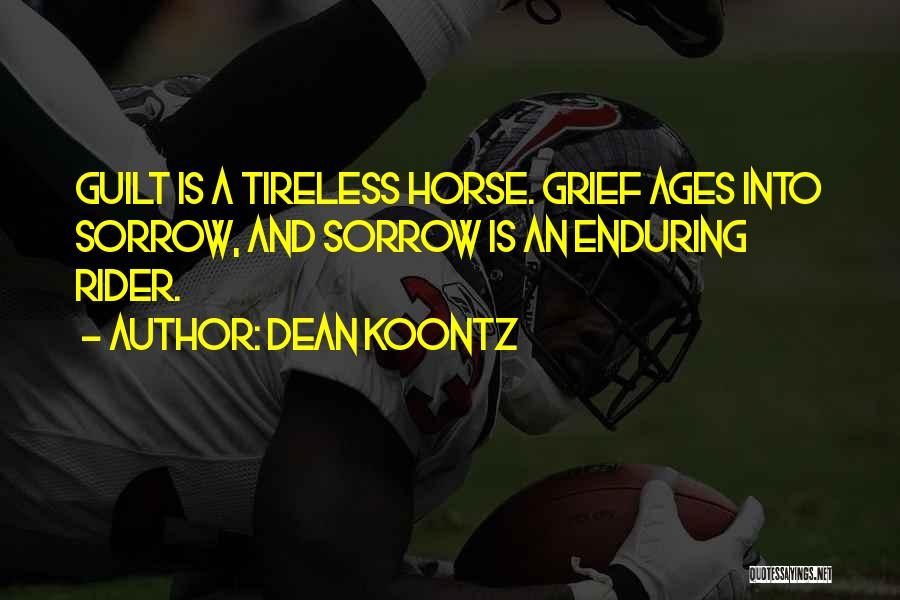 Horse Rider Quotes By Dean Koontz