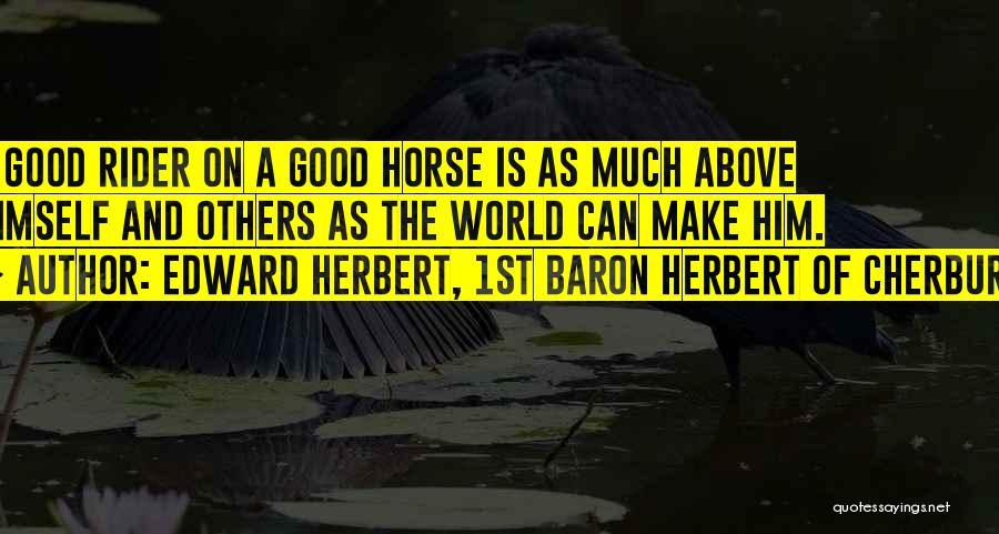 Horse Rider Quotes By Edward Herbert, 1st Baron Herbert Of Cherbury